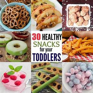 Healthy Snacks for Toddlers - 30 Ideas they will love!