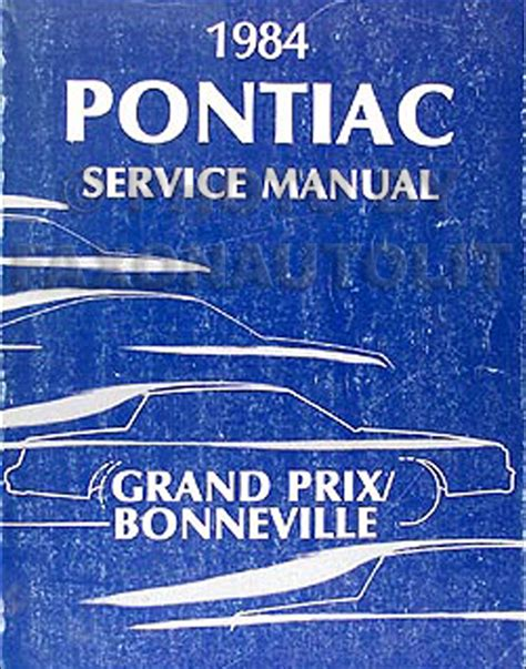 automotive repair manual 1985 pontiac bonneville electronic toll collection 1984 pontiac grand prix and bonneville repair shop manual 84 original service ebay