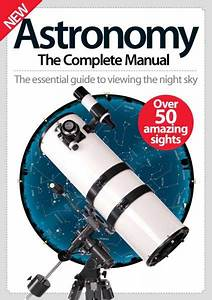 Astronomy The Complete Manual 2016 Pdf Download Free