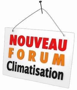 Forum Climatisation : conseils climatisation r versible choix climatiseur choisir calculer puissance calcul volume de ~ Gottalentnigeria.com Avis de Voitures