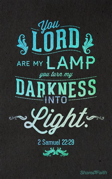 bible verses about light and darkness 2 samuel 22 29 you lord are my l the lord turns my