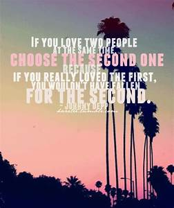If you love two... 1st Person Quotes