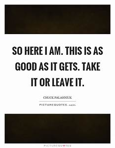 As Good As It Gets Quotes & Sayings | As Good As It Gets ...