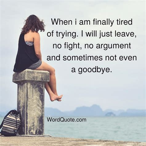 Tired Of Trying Quotes When I Am Finally Tired Of Trying I Will Just Word