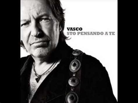 Vasco Cover by Sto Pensando A Te Vasco Con Testo 2009 Hq