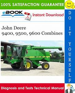 John Deere 9400  9500  9600 Combines Diagnosis And Tests Technical Manual