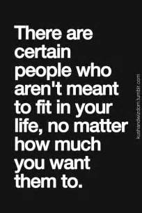 Some People Aren't Meant to Be in Your Life