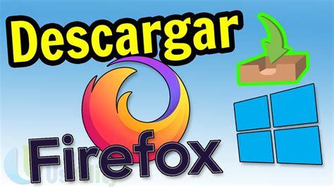 Baja tus vídeos favoritos de youtube a tu pc para poder verlos offline cuando quieras gracias a estos programas para descargar vídeos para windows. 📥 Cómo DESCARGAR Firefox para PC en ESPAÑOL [ 2020 ...