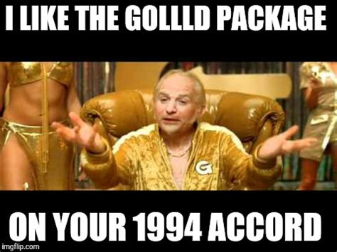 Goldmember Meme - image tagged in dirty goldmember imgflip