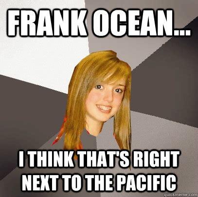 Ocean Memes - frank ocean memes image memes at relatably com