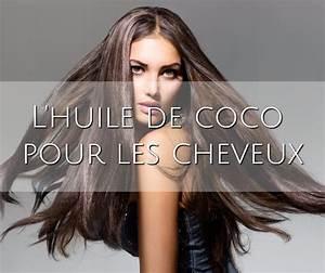 Soin Cheveux Huile De Coco : l huile de coco pour les cheveux ~ Melissatoandfro.com Idées de Décoration
