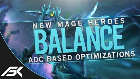 New Mage Heroes And Adc Based Balance