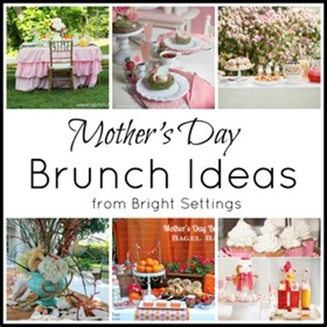 mothers day event ideas mother s day brunch ideas the bright ideas blog