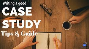 How To Write An Outstanding Case Study