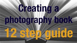 12 Step Guide To Creating A Photography Book    Album