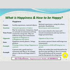 What Is Happiness And How To Be Happy? By Mr Ajit Vidyadharan