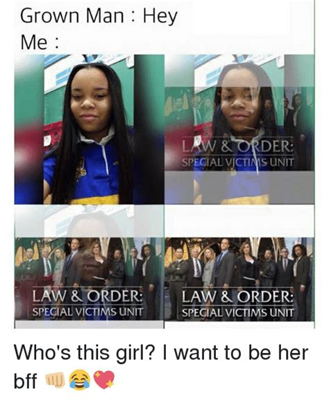 Law And Order Memes - grown man hey me law order special victims unit law order law order special victims unit