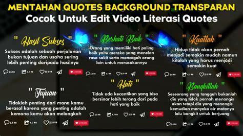 bagi mentahan quotes background transparan buat edit video