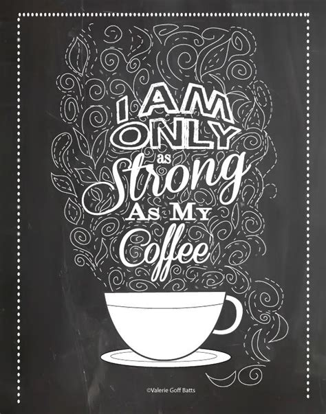 Here are the best movie quotes about life's greatest gift to mankind, coffee. Coffee Printable Chalkboard Quotes. QuotesGram