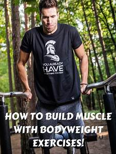 How To Build Muscle Without Weights And Minimal Equipment