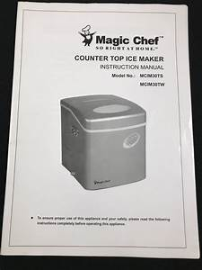 Magic Chef Counter Top Ice Maker Instruction Manual