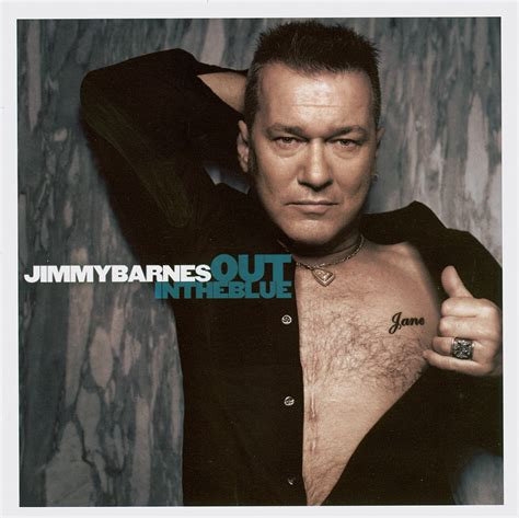 When A A Jimmy Barnes by Out In The Blue Jimmy Barnes