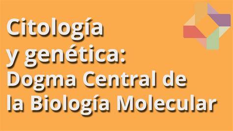 dogma central de la biologia molecular citologia