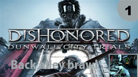 Lets Play Dishonored Dlc Dunwall City Trials Deel 1