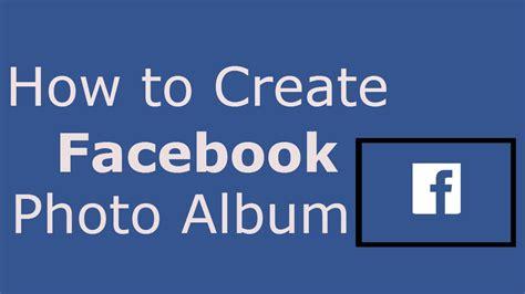 How To Create Facebook Photo Album  How To Create Photo