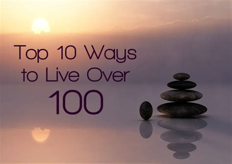 10 Ways To Live Over 100