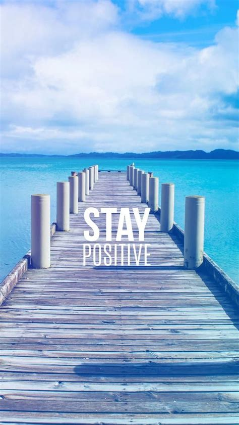 iphone wallpaper quotes stay positive tap to see more inspiring wonderful