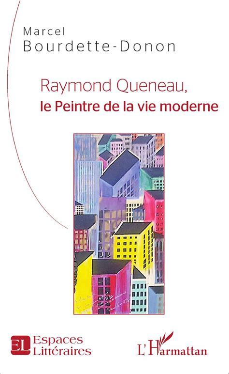 raymond queneau le peintre de la vie moderne marcel bourdette donon livre ebook epub