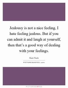 Jealousy is not... Admitting Jealousy Quotes