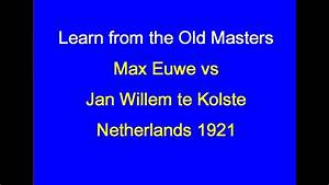 Max Euwe vs Jan Willem te Kolste: Netherlands 1921 - YouTube
