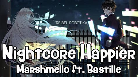 Nightcore  Happier (marshmello Ft Bastille) (lyrics