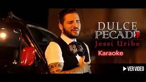 Dulce Pecado - Jessi Uribe - Karaoke - YouTube