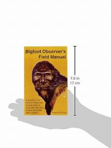 Bigfoot Observer U2019s Field Manual  A Practical And Easy