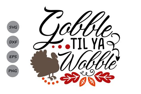 .day father's day free printables free svg files gift cards guys halloween home decor houses lanterns layered look luminaries mother's day ornaments summer sympathy thanksgiving trailer music (mp3) travel uncategorized valentine's day vintage vinyl wedding winter. Gobble Til Ya Wobble| Thanksgiving SVG Cutting Files ...
