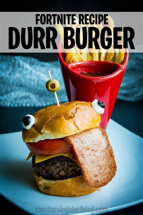 durr burger fortnite recipe  starving chef blog