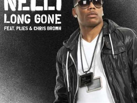 Nelly  Long Gone (feat Plies & Chris Brown) Youtube