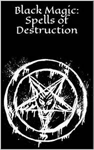 Amazon.com: Black Magic: Spells of Destruction: Black ...