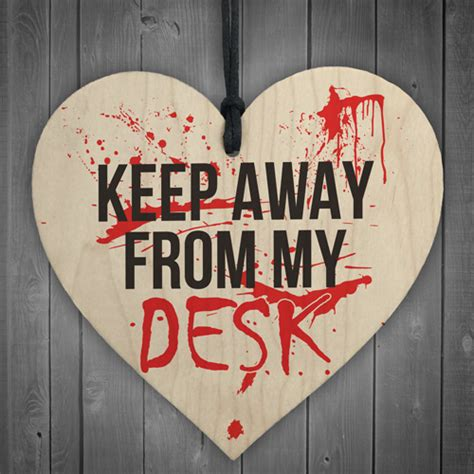 away from desk sign keep away from my desk novelty wooden hanging heart plaque