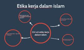 Etika Farmasi Dalam Islam etika kerja dalam islam by adilla akma mehfar on prezi