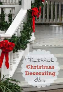 front porch christmas decorating ideas and a speed cleaning checklist mom fabulous