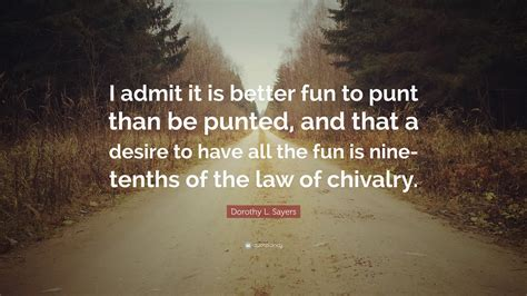 dorothy  sayers quote  admit    fun  punt