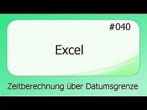 Excel Uhrzeiten Berechnen : excel 040 zeitberechnung ber datumsgrenze detusch ~ Themetempest.com Abrechnung