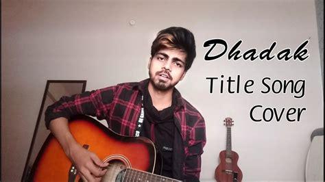 Dhadak Title Track Cover