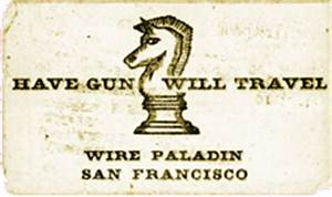 The definitive the have gun will travel radio log with for Have gun will travel business card