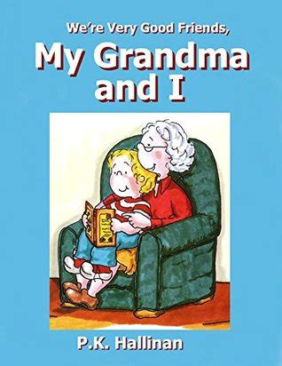 good friends  grandma    pk hallinan