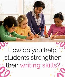 How do you help students strengthen their writing skills?